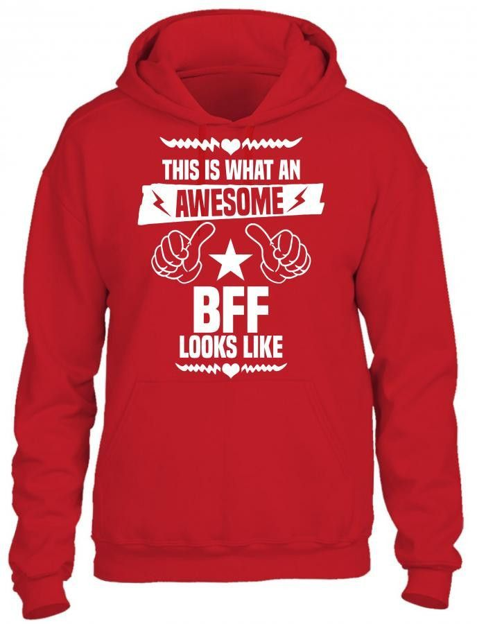 this is what an awesome bff looks like 1 HOODIE
