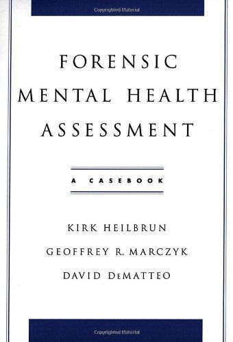 Forensic Mental Health Assessment A Casebook  Mental Health