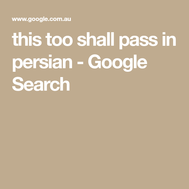 This Too Shall Pass In Persian Google Search Lettering Type