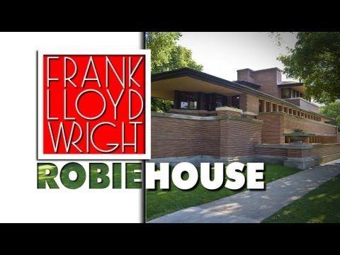 Frank Lloyd Wright Robie House Youtube Frank Lloyd Wright