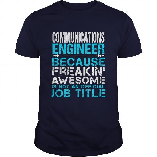 COMMUNICATIONS ENGINEER T-Shirts, Hoodies, Sweatshirts, Tee Shirts (21.99$ ==> Shopping Now!)