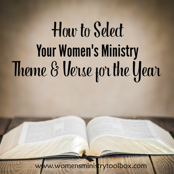 to Select Your Verse & Women's Ministry Theme for the Year How to Select Your Women's Ministry Theme and Verse for the YearHow to Select Your Women's Ministry Theme and Verse for the Year
