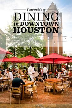 Check Out Our Guide To The Top Restaurants In Downtown Houston