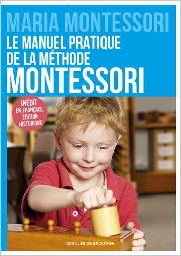 Amazon Fr Le Manuel Pratique De La Methode Montessori