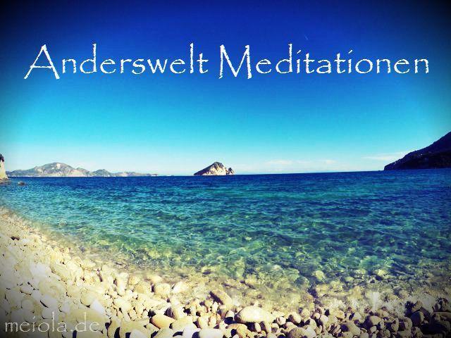 Anderswelt Meditation #3   mei ola