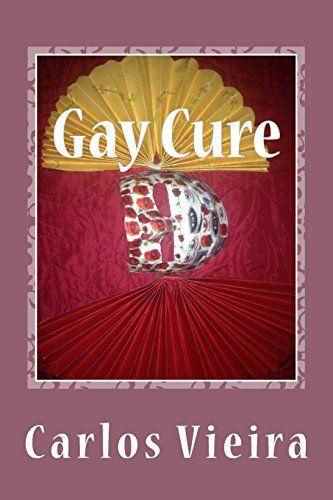 Gay Cure por Carlos Vieira https://www.amazon.com.br/dp/1533158800/ref=cm_sw_r_pi_dp_1QMmxbPE2E7YW