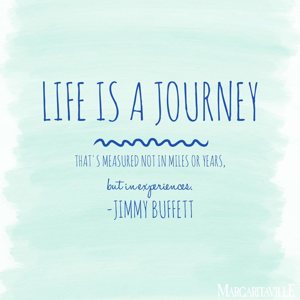 Life is a journey that's measured not in miles or years but in