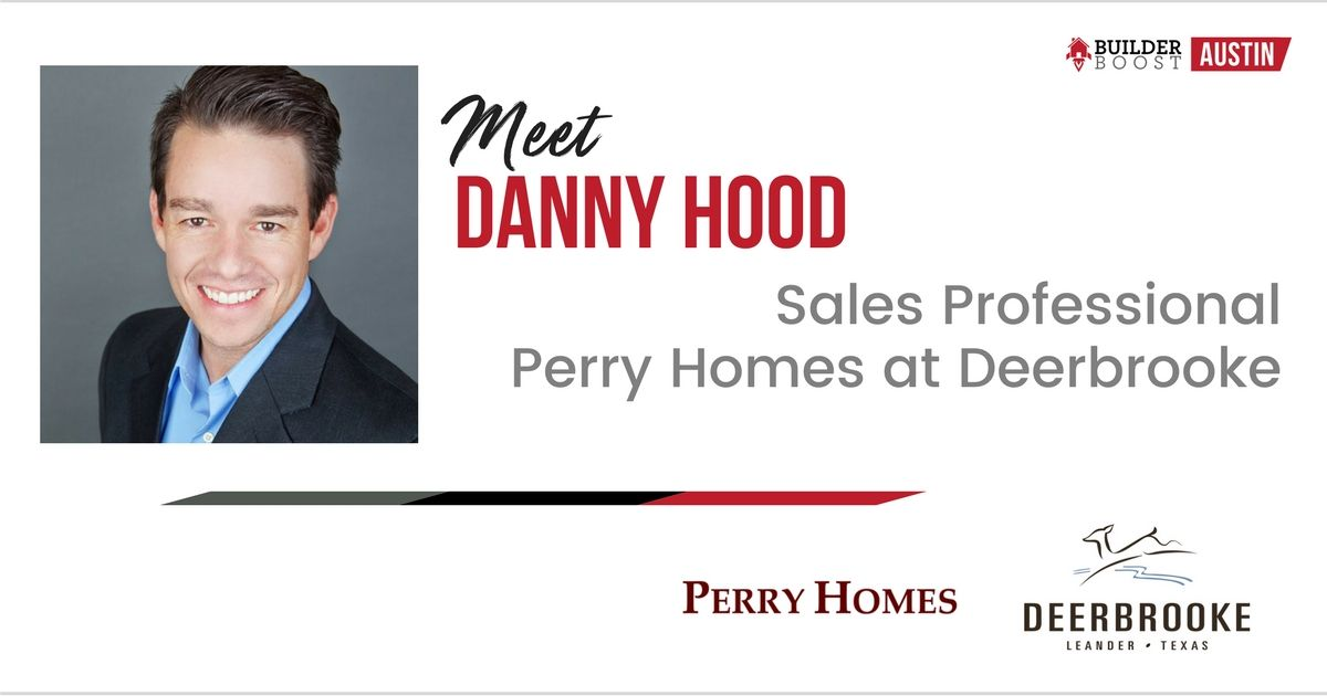 Meet Danny Hood Sales Professional Perry Homes Perry Homes