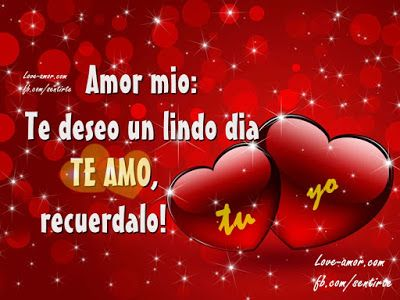 Amor Mio ღ Eyiz Amor Lindo Dia Postales Buenos Dias Noches
