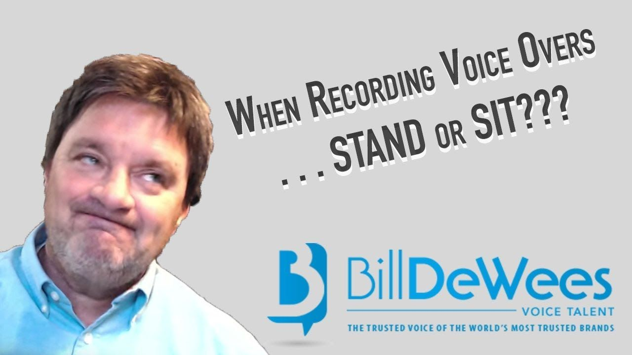 When Recording Voice Overs . . . STAND or SIT??? YouTube
