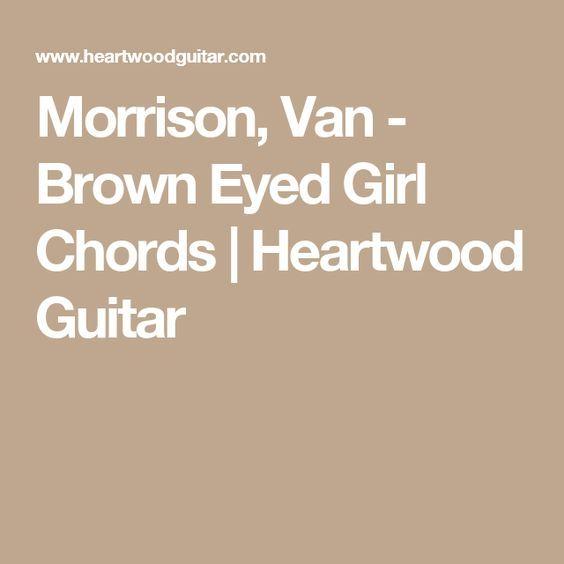 Morrison, Van - Brown Eyed Girl Chords | Heartwood Guitar | songs ...