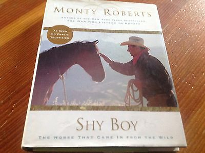 Shy Boy The Horse Who Came in from the Wild by Monty Roberts Training Equine