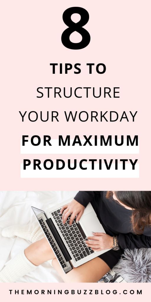 8 Tips To Structure Your Workday For Maximum Productivity | The Morning Buzz #personalgrowth