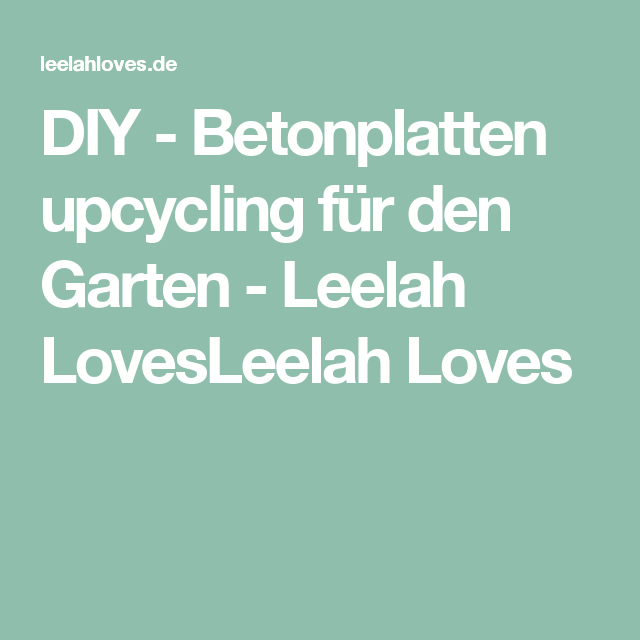 diy betonplatten upcycling f r den garten betonplatten. Black Bedroom Furniture Sets. Home Design Ideas