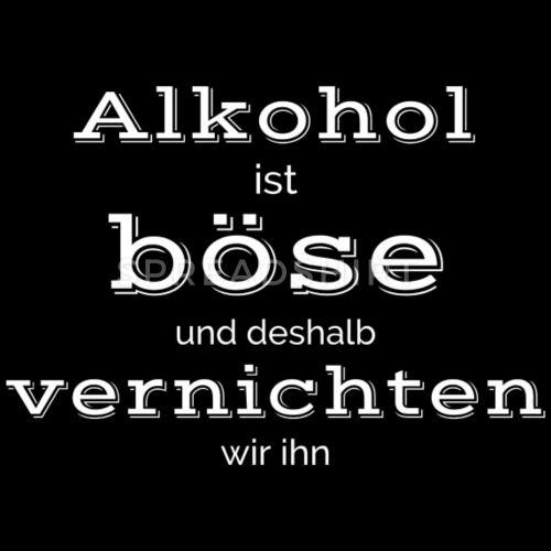 Alkohol ist boese vernichten 3 weiss Männer Premium T ...