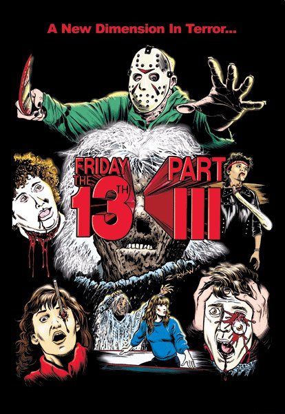 Friday the 13th Part III, I love them all, but this is probably my favorite out of the entire series...and part 7.