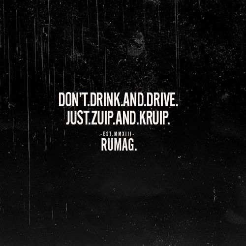 Zuip En Kruip Funny Quotes Dutch Quotes Drinking Quotes
