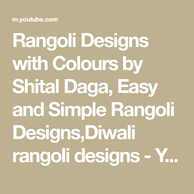 Rangoli Designs with Colours by Shital Daga, Easy and Simple Rangoli Designs,Diwali rangoli designs