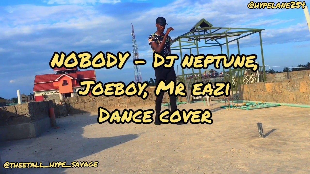 Dj Neptune Joeboy Mr Eazi Nobody Official Video Dance Cover Lyrics Youtube In 2020 Neptune Dance Lyrics Zuchu ft joeboy nobody is a english and swahili language song released in 2020. dj neptune joeboy mr eazi nobody