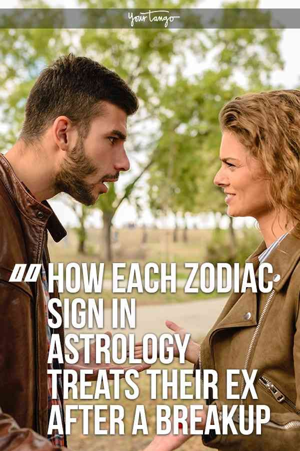How You Treat Your Ex, Based On Your Zodiac Sign
