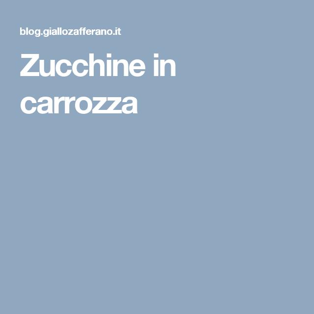 Zucchine in carrozza