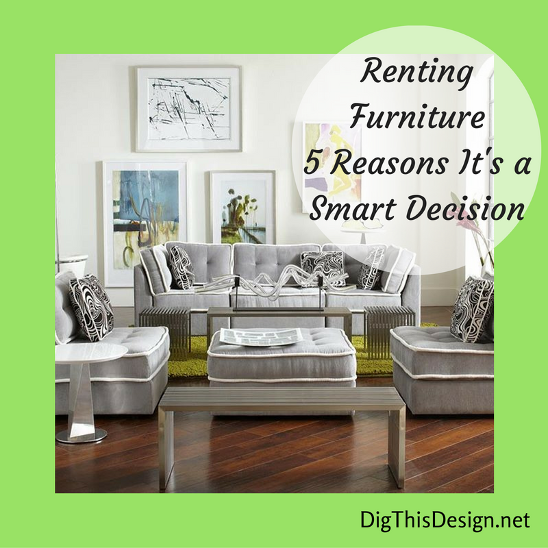 Renting Furniture Can Be The Answer To A Temporary Situation Today S Post Discusses When Renting My Be A Great Solution Furniture Dorm Room Designs Home