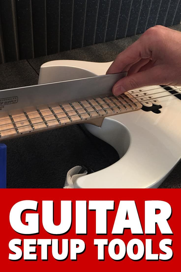 Guitar Setup Tools A Definitive List Of The Right Tools You Ll Need To Do Your Own Guitar Setups In 2020 Guitar Learn Guitar Playing Guitar