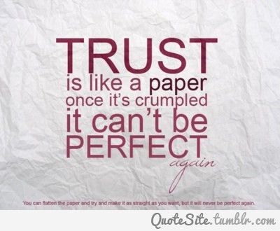 Trust Is Like Paper Cute Stuff Frases Citas Palabras