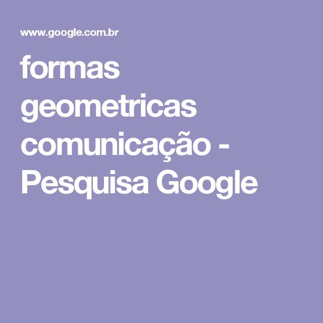 formas geometricas comunicação - Pesquisa Google