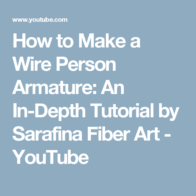 How to Make a Wire Person Armature: An In-Depth Tutorial by Sarafina ...