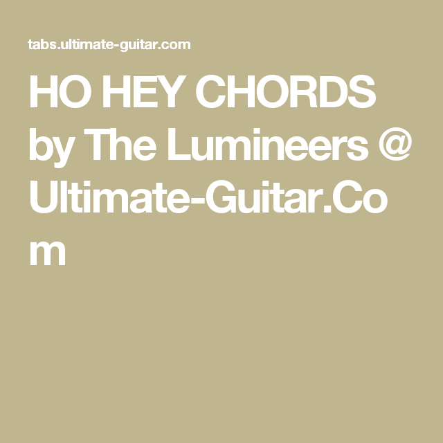 Ho Hey Chords By The Lumineers Ultimate Guitar Songs To