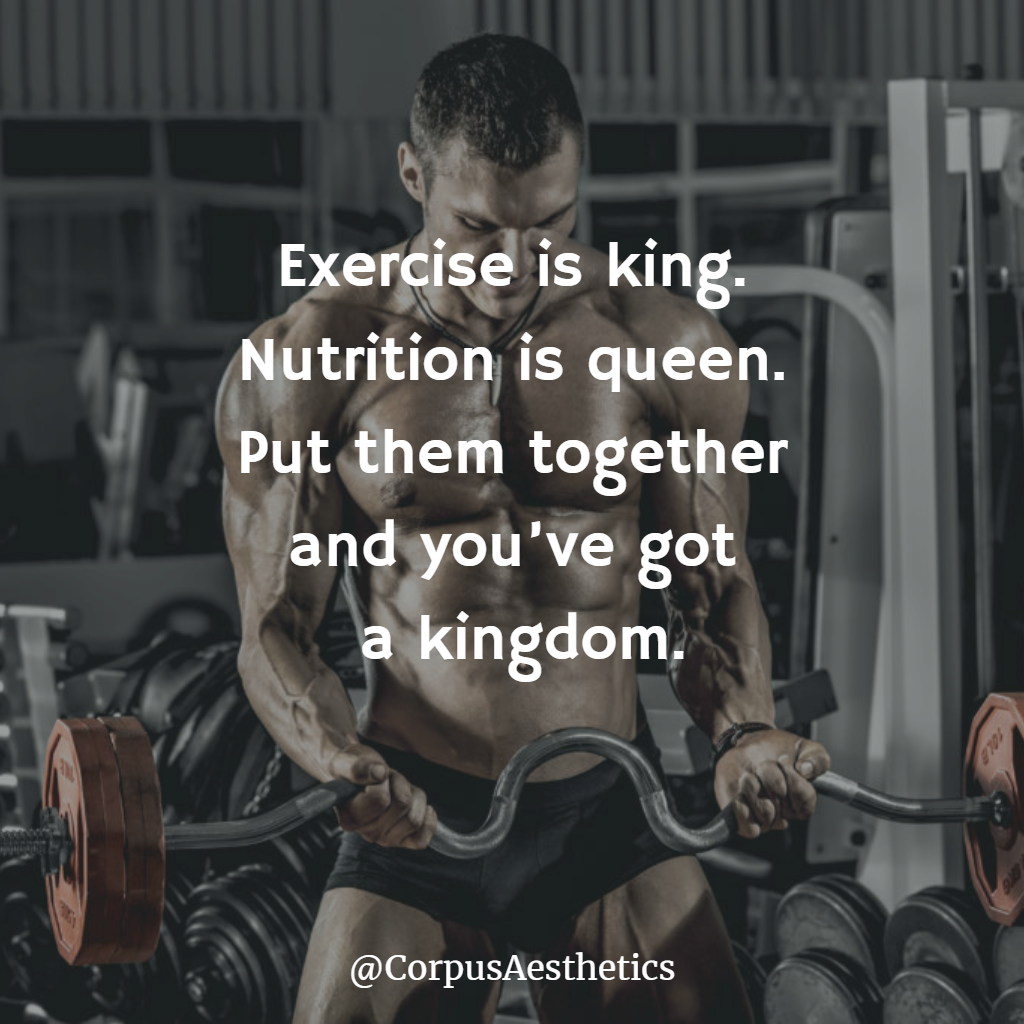 Exercise Is King Nutrition Is Queen Put Them Together And You Ve Got A Kingdom Bodybuil In 2020 Fitness Motivation Quotes Bodybuilding Motivation Fitness Motivation