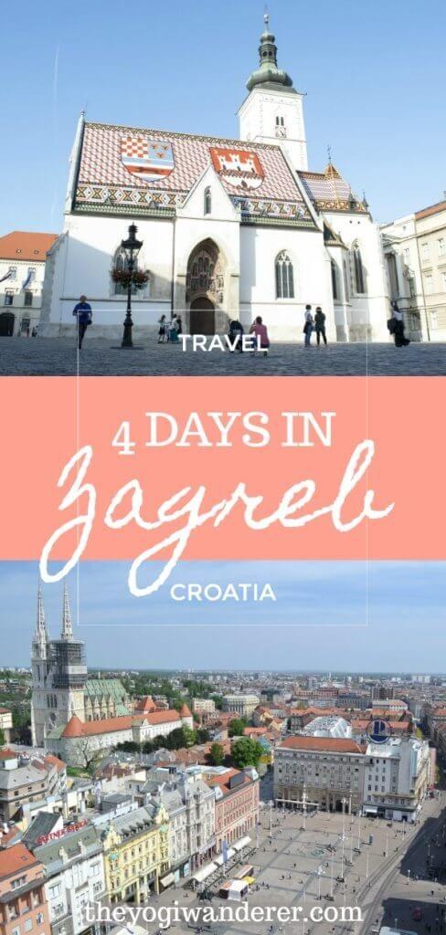Zagreb Itinerary How To Spend 4 Days In Zagreb Croatia The Yogi Wanderer Croatia Travel Travel Through Europe Europe Travel