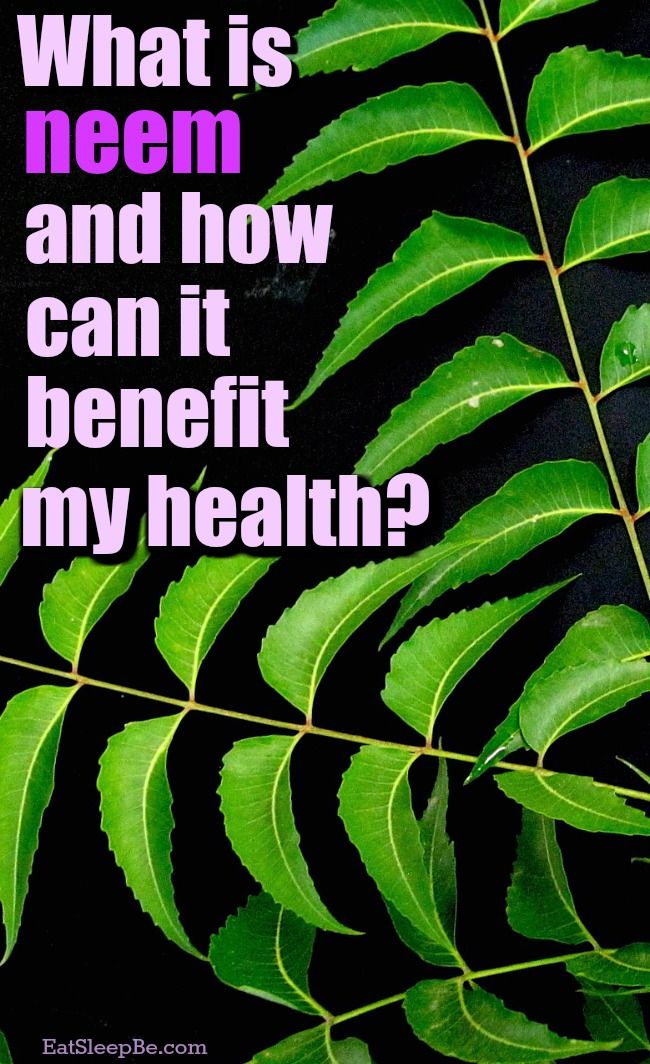 What The Heck Should I Use Neem Oil For Neem Oil Health Benefits