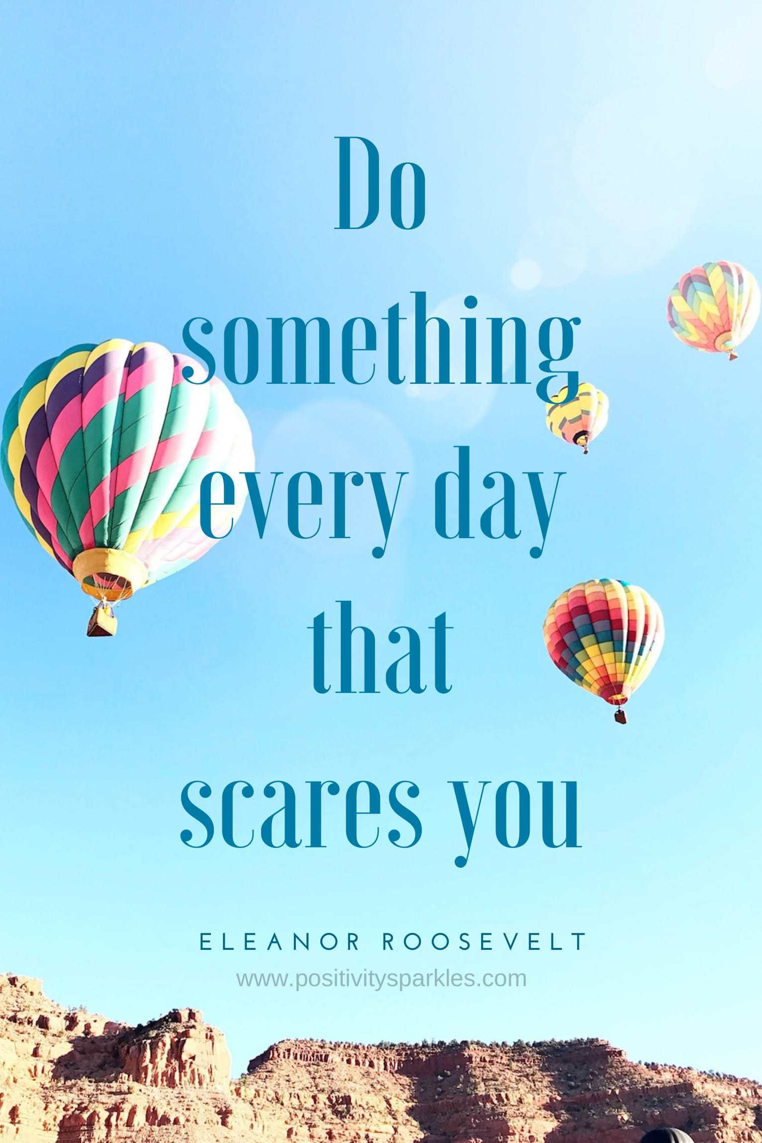 Do something every day that scares you here are the top 5 quotes to live by visit www positivitysparkles com for more quotes and inspiration