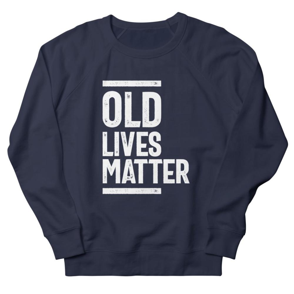 Old Lives Matter Elderly Older Age Humor Hoodie Funny Senior