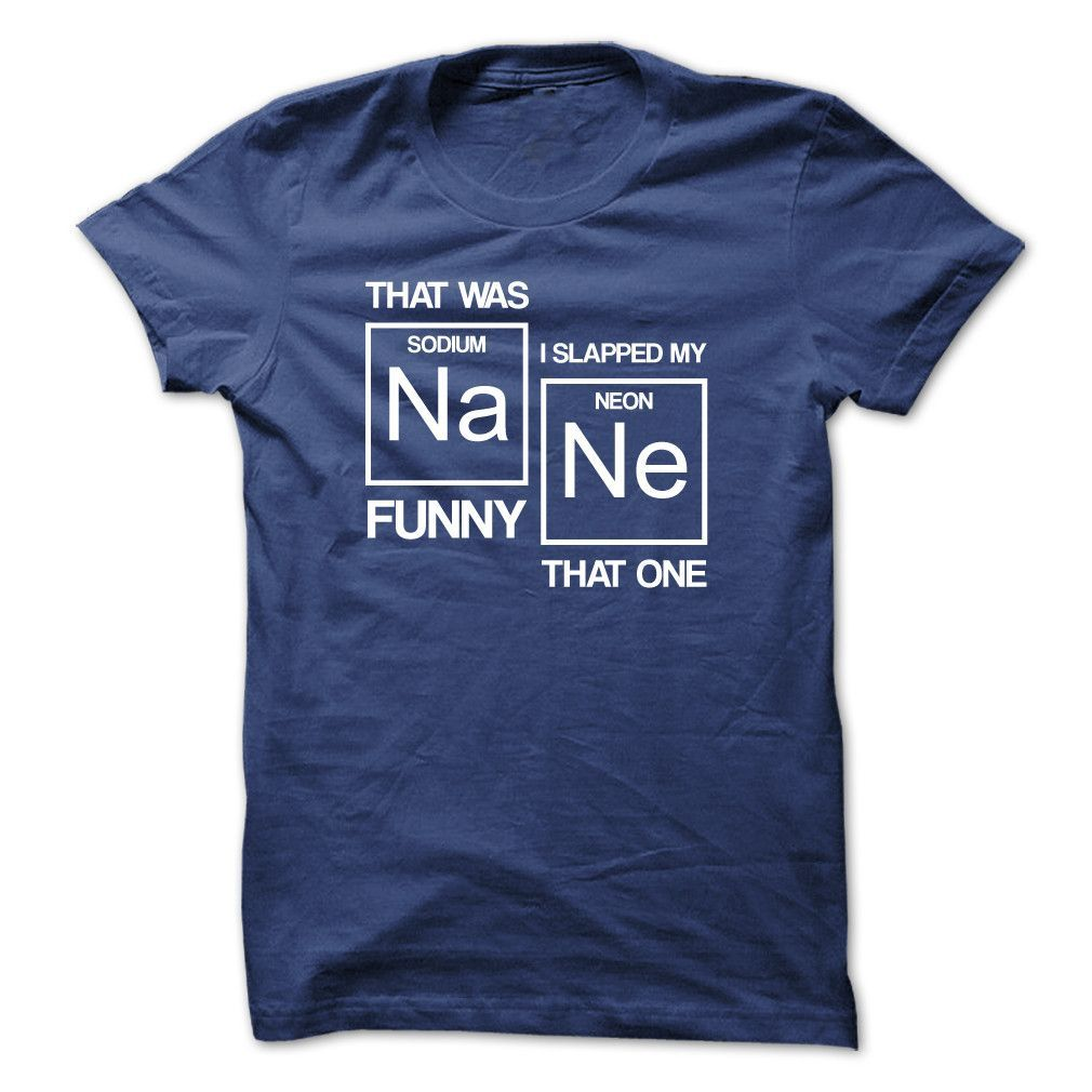Do you Dig Chemistry? Show off that wonderful Chemistry Humor with this great T-Shirt!