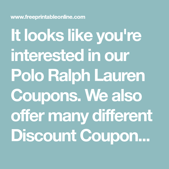 Like Interested Ralph Lauren It You're Our Polo CouponsWe Looks In vYmfbI76gy