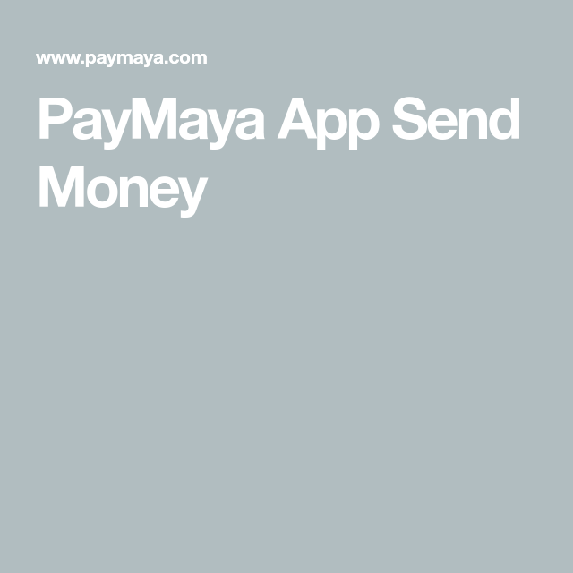 Paymaya App Send Money Send Money App Money