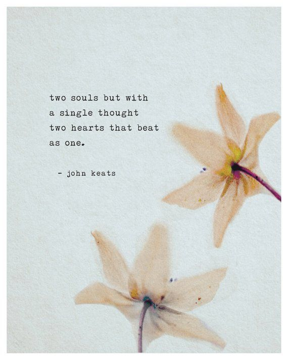 Love poem by John Keats, Two souls but with a single thought, romantic gift, literary quote, soul mate poetry, wall art, poetry print