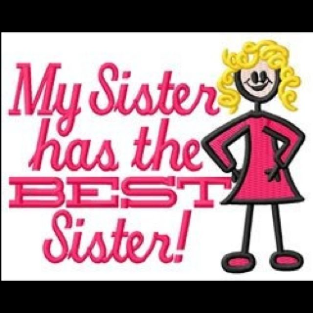 The Best Sister It Would Have To Say My Sister Has The Best Brother