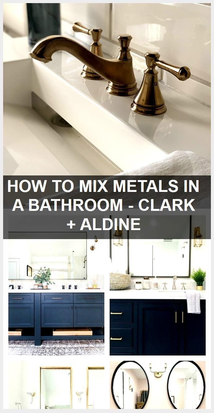 Photo of HOW TO MIX METALS IN A BATHROOM – CLARK + ALDINE,  #ALDINE #Bathroom #CLARK #MET…