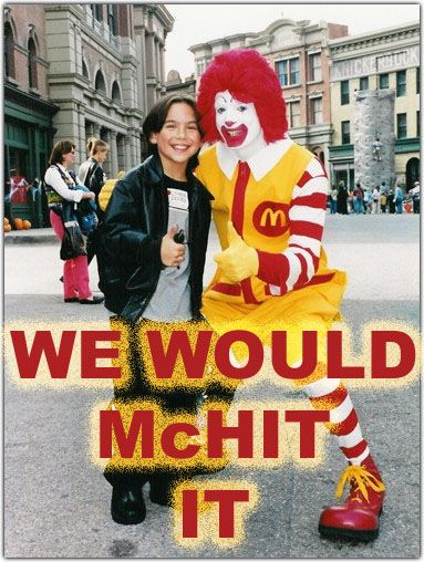 We would McHit it (Ronald McDonald with kid)