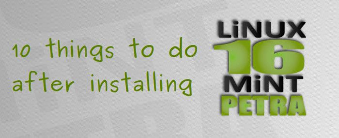10 Things To Do After Installing Linux Mint 16 Petra