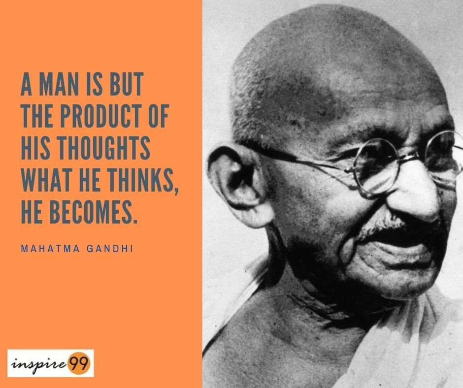 A Man Is But The Product Of His Thoughts What He Thinks He Becomes Mahatma Gandhi Gandhi Quotes Mahatma Gandhi Quotes Quotes