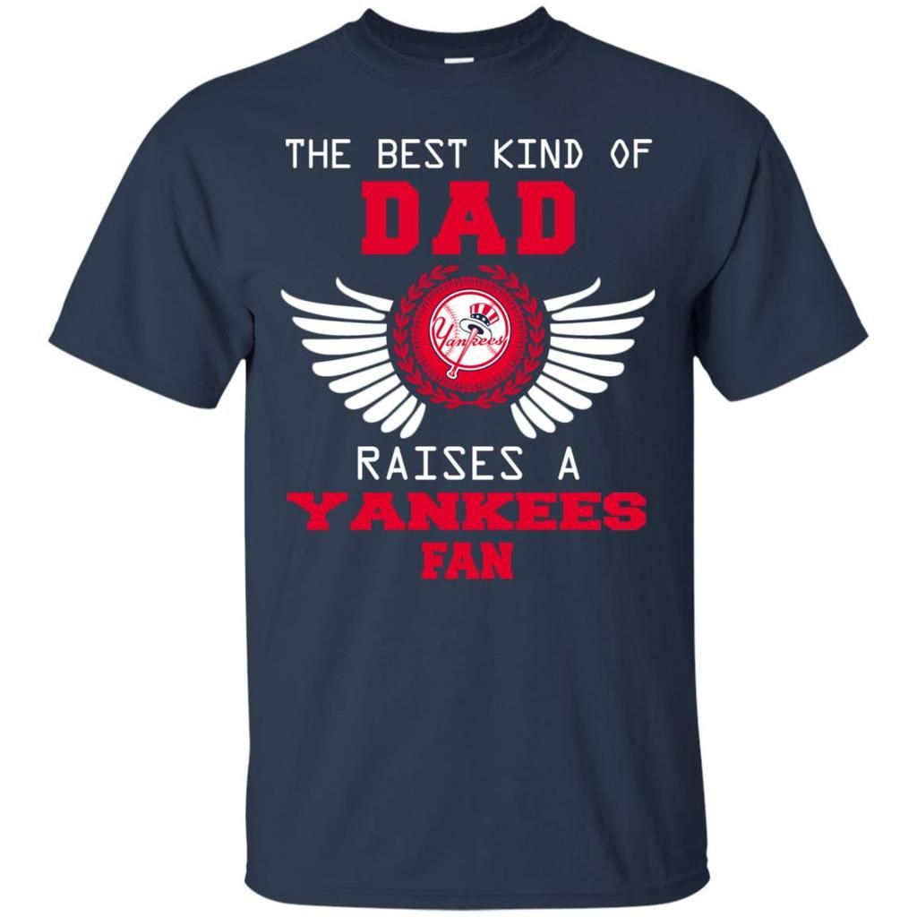 sports shoes 6c234 fe21c The Best Kind Of Dad New York Yankees T Shirts   New York ...