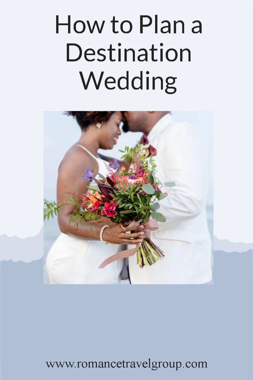 How To Plan A Destination Wedding In 2021 Destination Wedding Destination Wedding Travel Destination Wedding Resort