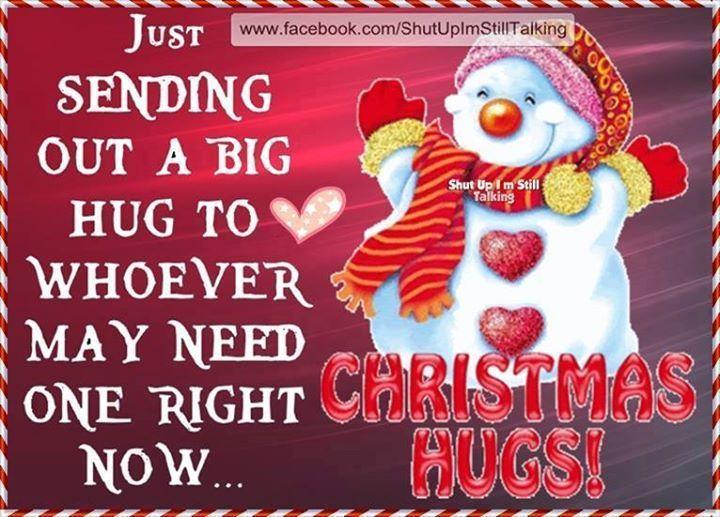 Just Sending Out A Big Christmas Hug Christmas Snowman Christmas Quotes  Cute Christmas Quotes Christmas Love