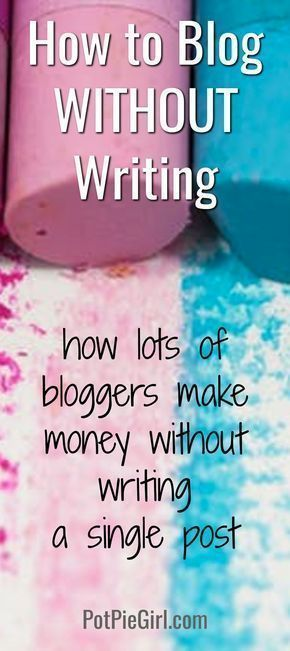 How to Blog Without Writing