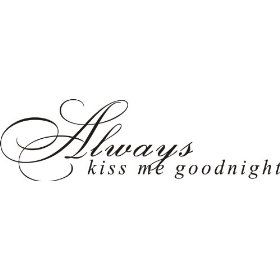 Always Kiss Me Goodnight.Vinyl Wall Art Inspirational Quotes And Saying  Home Decor Decal Sticker